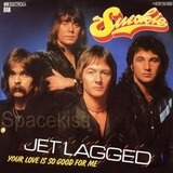 Jet Lagged / Your Love Is So Good For Me - Smokie
