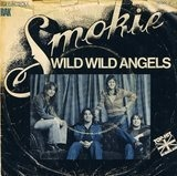 Wild Wild Angels / The Loser - Smokie