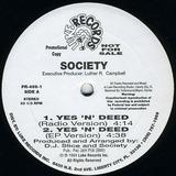 Yes 'N' Deed - Society