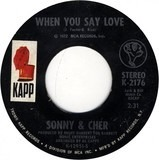When You Say Love / Crystal Clear Waters - Sonny & Cher