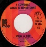 A Cowboys Work Is Never Done - Sonny & Cher