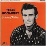 Texas Rockabilly - Sonny Fisher