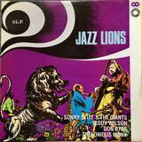 Jazz Lions - Sonny Stitt & The Giants , Teddy Wilson , Don Byas , Thelonious Monk