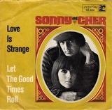 Love Is Strange / Baby Don't Go - Sonny & Chér