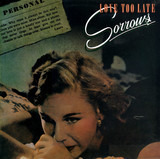 Love Too Late - Sorrows
