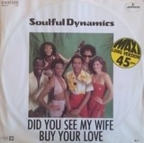Did You See My Wife / Buy Your Love - Soulful Dynamics