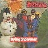 Dying Snowman - Soulful Dynamics