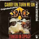 Carry On, Turn Me On / Tango In Space - Space