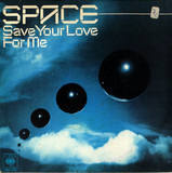 Save Your Love For Me - Space