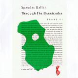Through The Barricades (Extended Version) - Spandau Ballet