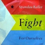 Fight For Ourselves - Spandau Ballet
