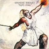 Highly Strung - Spandau Ballet