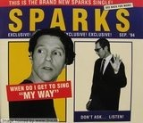 When Do I Get To Sing 'My Way' - Sparks