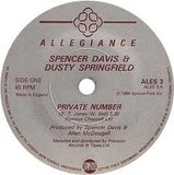 Private Number / Don't Want You No More - Spencer Davis & Dusty Springfield