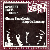 Gimme Some Lovin' / keep on running - Spencer Davis Group