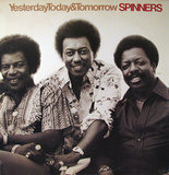 Yesterday, Today & Tomorrow - Spinners