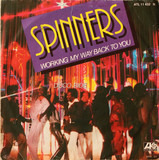 Working My Way Back To You - Spinners