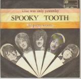 That Was Only Yesterday / Oh! Pretty Woman - Spooky Tooth