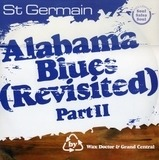 Alabama Blues (Revisited) Part II - St Germain