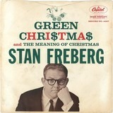 Green Chri$tma$ / The Meaning Of Christmas - Stan Freberg