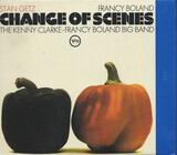 Change of Scenes - Stan Getz / Francy Boland / Clarke-Boland Big Band