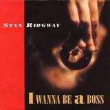 I Wanna Be A Boss - Stan Ridgway