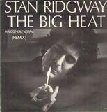 The Big Heat (Remix) - Stan Ridgway