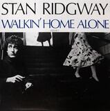 Walkin' Home Alone - Stan Ridgway