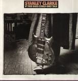 If This Bass Could Only Talk - Stanley Clarke
