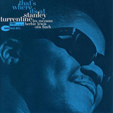 That's Where It's At - Stanley Turrentine