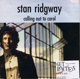 Calling Out To Carol - Stan Ridgway