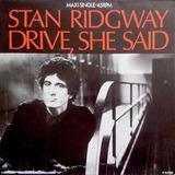 Drive, She Said - Stan Ridgway
