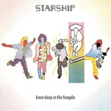 Knee Deep in the Hoopla - Starship