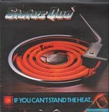 If You Can't Stand the Heat - Status Quo
