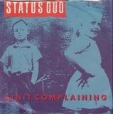 Ain't Complaining 7 Inch (7' Vinyl 45) UK Vertigo 1988 - Status Quo