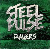 Ravers / Leggo Beast - Steel Pulse