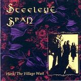 Hark! The Village Wait - Steeleye Span