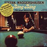 Bäng Bäng - Stefan Waggershausen