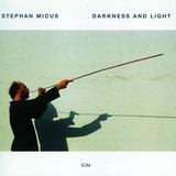 Darkness and Light - Stephan Micus