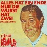 Alles Hat Ein Ende Nur Die Wurst Hat Zwei (Krause & Ruth) - Stephan Remmler