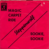 Magic Carpet Ride / Sookie, Sookie - Steppenwolf