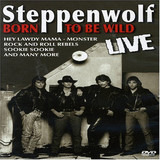 Steppenwolf - Born to be Wild LIVE! - Steppenwolf
