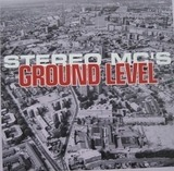 Ground Level - Stereo MC's