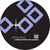 A World Without Cru Sauvage - Steve Bug