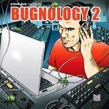 Bugnology 2 - Steve Bug