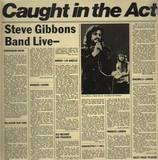 Caught in the Act - Steve Gibbons Band