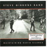 Maintaining Radio Silence + Bonus Tracks - Steve Gibbons Band