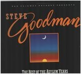 The Best Of The Asylum Years Volume One - Steve Goodman