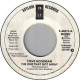 The One That Got Away - Steve Goodman