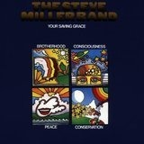 Your Saving Grace - Steve Miller Band